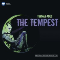 Thomas Ades The Tempest, Act 3, Scene IV: How good they are