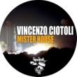 Vincenzo Ciotoli Mister House (Original Mix)