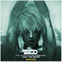 Zedd Stay The Night (feat.ヘイリー・ウィリアムス) [Remixes Featuring Hayley Williams Of Paramore]