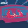 The Chemical Brothers Let Forever Be