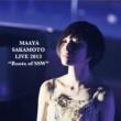 """坂本 真綾 LIVE 2013 """"Roots of SSW"""""""