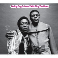 Buddy Guy & Junior Wells Bad Bad Whiskey