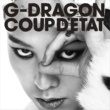 G-DRAGON (from BIGBANG) COUP D'ETAT [+ ONE OF A KIND & HEARTBREAKER]