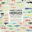Various Artists War Child - Heroes Vol.1