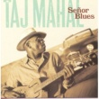 TAJ MAHAL Senor Blues