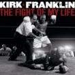Kirk Franklin ザ・ファイト・オブ・マイ・ライフ