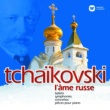 Various Artists Tchaikovsky - L'âme russe