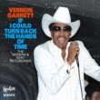 VERNON GARRETT If I Could Turn Back The Hands Of Time - The Modern & Kent Recordings
