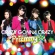 Prizmmy☆ CRAZY GONNA CRAZY