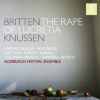Aldeburgh Festival Ensemble/Oliver Knussen/Susan Gritton/Peter Coleman-Wright Rape of Lucretia, Act II, Scene I: Within this frail crucible of light