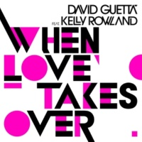 デヴィッド・ゲッタ When Love Takes Over (feat. Kelly Rowland)