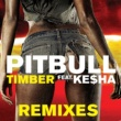Pitbull ティンバー feat. KE$HA (Remixes)