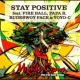 MIGHTY CROWN STAY POSITIVE  (feat.FIRE BALL, PAPA B, RUDEBWOY FACE & YOYO-C)