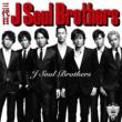 三代目 J Soul Brothers J Soul Brothers
