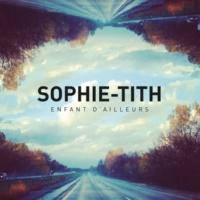 Sophie-Tith Enfant d'ailleurs [Edit]