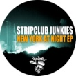 Stripclub Junkies New York At Night (Original Mix)