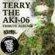 Various Artists TERRY THE AKI-06 TRIBUTE ALBUM