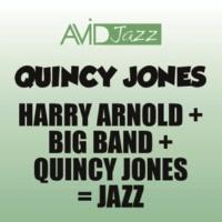 Quincy Jones&Harry Arnold Harry Arnold + Big Band + Quincy Jones = Jazz (Remastered)