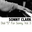 Sonny Clark Dial S For Sonny, Vol. 3