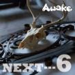 Awake NEXT…6 通常盤