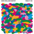 Dave Holland Sextet DAVE HOLLAND SEXTET/