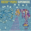 Foster The People スーパーモデル (Japan Version)