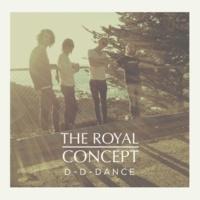 The Royal Concept D-D-Dance