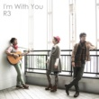 R3 I'm With You