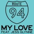 Route 94/Jess Glynne My Love (feat.Jess Glynne)