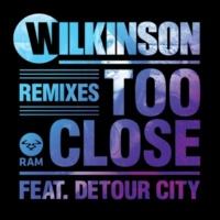 Wilkinson/Detour City Too Close (feat.Detour City) [Frankee Remix]