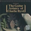 Charlie Byrd ザ・ギター・アーティストリー・オブ・チャーリー・バード [Remastered]