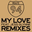 Route 94 My Love (feat.Jess Glynne) [Remixes]