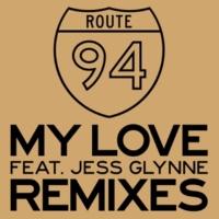 Route 94/Jess Glynne My Love (feat.Jess Glynne) [Royal-T Remix]