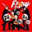 FLOW 26 a Go Go !!!