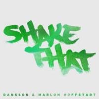 Dansson & Marlon Hoffstadt Shake That (Radio Edit)