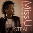 STEAL-I Miss U feat Mister Lowday