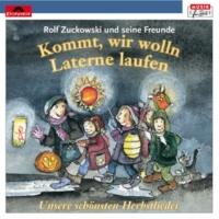 Rolf Zuckowski und seine Freunde Kommt, wir wolln Laterne laufen