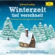 Rolf Zuckowski/Mai Cocopelli/Philipp Sonntag Otfried Preußler - Winterzeit, tief verschneit