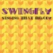 Swingfly Singing That Melody