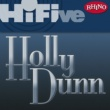Holly Dunn Rhino Hi-Five: Holly Dunn