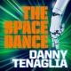 Danny Tenaglia The Space Dance (Terrace Edit)