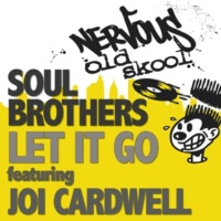 Soul Brothers Let It Go feat Joi Cardwell (Original Mix Instrumental)