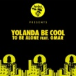 Yolanda Be Cool To Be Alone feat. Omar