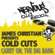 James Christian Presents Cold Cuts Carry On / The Big Bang