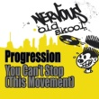 Progression You Can't Stop (This Movement) [House Mix]