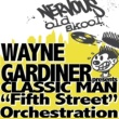 Wayne Gardiner Pres Classic Man Fifth Street Orchestration (Club Mix)