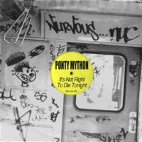 Ponty Mython It's Not Right To Die Tonight (Tipo Remix)