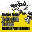 Jessica Folker To Be Able To Love - Jonathan Peters Remixes