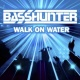 Basshunter Walk On Water (Bass Slammers Remix)