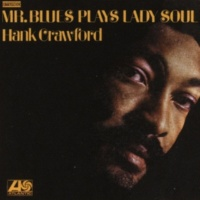 Hank Crawford Since You've Been Gone (Sweet Sweet Baby)